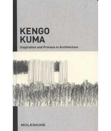 kENGO KUMA. Inspiration and Process in Architecture