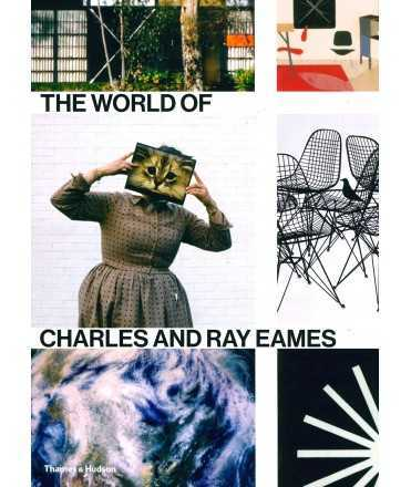 THE WORLD OF CHARLES AND RAY EAMES.