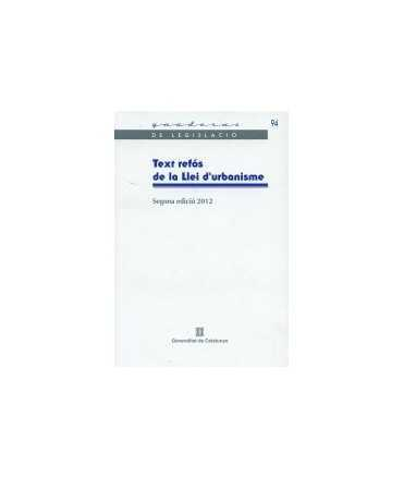 Text defós de la Llei d'Urbanisme.Segona edoció 2012