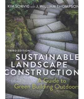 SUSTAINABLE LANDSCAPE CONSTRUCTION Aguide to green building outdoors