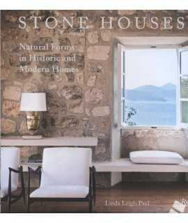 STONE HOUSES. Natural Forms in Historic and Modern Homes