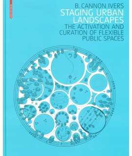 Staging Urban Landscapes : The Activation and Curation of Flexible Public Spaces