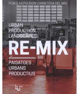 RE-MIX Urban production landscapes.paisatges urbans productius