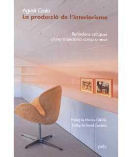 LA PRODUCCIÓ DE L'INTERIORISME