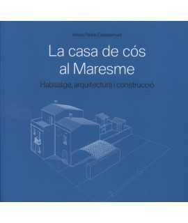 La casa de cós al Maresme.Habitatge,arquitectura i construcció.