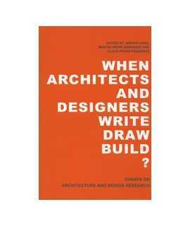 When Architects and Designers write draw build?: Essays on Architecture and Design Research