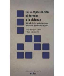 DE LA ESPECULACIÓN AL DERECHO A LA VIVIENDA