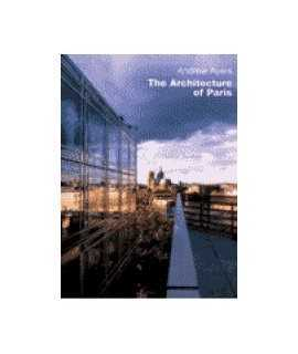 Architecture of Paris, The: an architectural guide