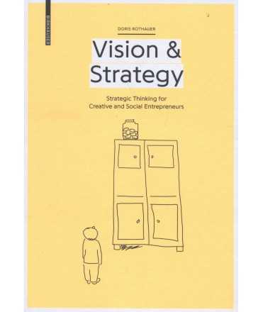 VISION & STRATEGY. Strategic Thinking for Creative and Social Entrepreneurs.