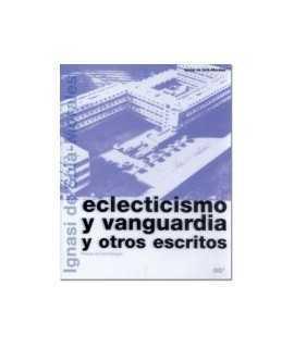 Eclecticismo y vanguardia, y otros escritos