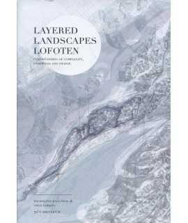 Layered Landscapes Lofoten : Understanding of Complexity, Otherness and Change