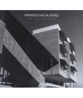 Mirando hacia atras.Cesar Ortiz Echagüe. Arquitecto.