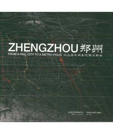 ZHENGZHOU From a rail-city to a metro-polis.