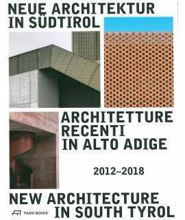 New Architecture in South Tyrol 2012-2018