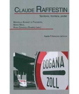 Claude Raffestin. Territorio, frontera y poder