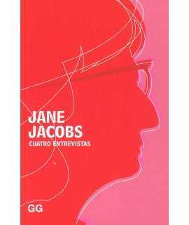 Cuatro entrevistas. Jane Jacobs