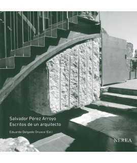 Salvador Pérez Arroyo.Escritos de un arquitecto
