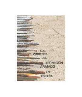 Los orígenes del hormigón aramado en España