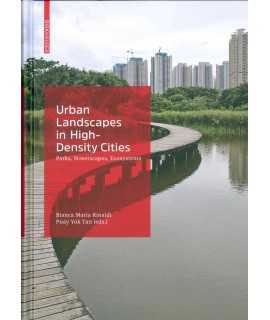Urban Landscapes in High-Density Cities : Parks, Streetscapes, Ecosystems