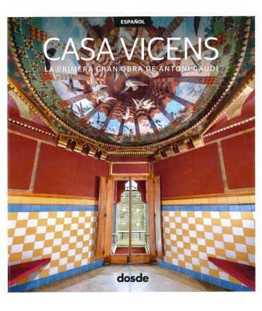 Casa Vicens. La primera gran obra de Antoni Gaudí