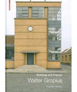 Walter Gropius : Buildings and Projects
