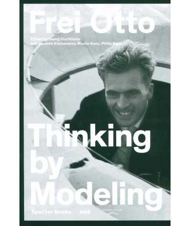 Thinking by Modeling, Frei Otto