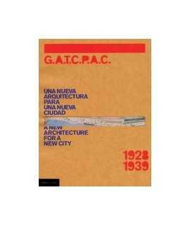 G.A.T.C.P.A.C.: una nueva arquitectura para una nueva ciudad, 1928-1939