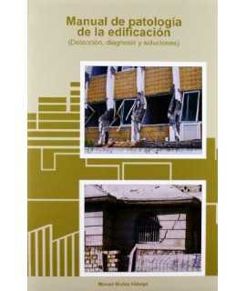 Manual de Patología de la edificación Detección, diagnosis y soluciones.