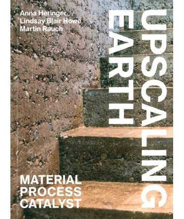 Upscaling Earth: Material, Process, Catalyst