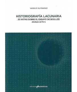Historiografía lacunaria. 20 notas sobre el ensayo de Boullée - Vassilis Alymaras