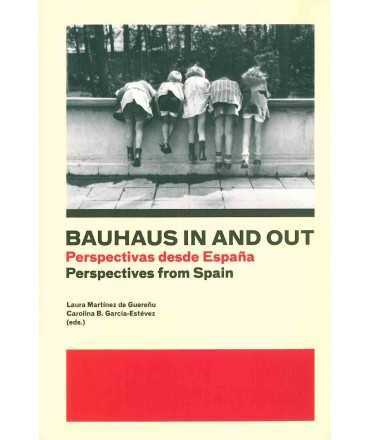 BAUHAUS IN AND OUT. PERSPECTIVAS DESDE ESPAÑA / PERSPECTIVES FROM SPAIN