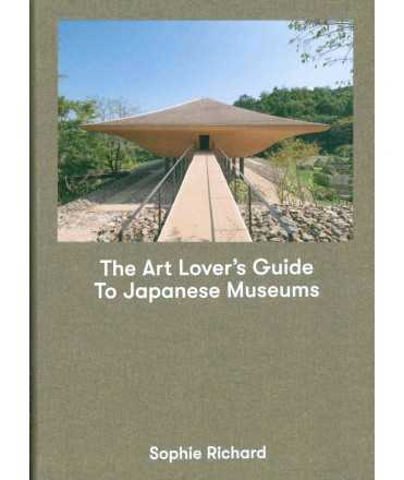 The Art Lover`s Guide to Japanese Museum