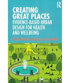 Creating Great Places : Evidence-based Urban Design for Health and Wellbeing