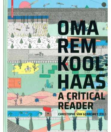 Oma Rem Koolhaas A Critical Reader