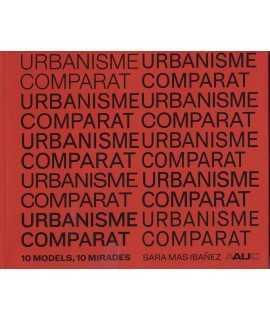 URBANISME COMPARAT.10 MODELS,10 MIRADES