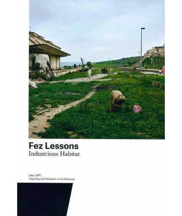 Fez Lessons. Industrious Habitat
