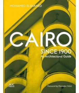 Cairo since 1900 An Architectural Guide