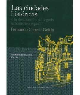 Las ciudades históricas y la destrucción del legado urbanístico español