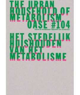 OASE N.104:The Urban Household of Metabolism