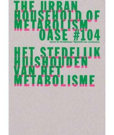 OASE N.104:The Urban Household of Metabolism