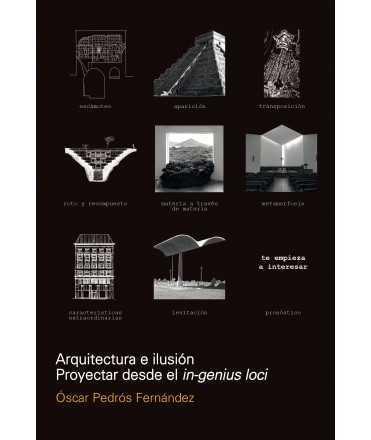 Arquitectura e ilusión.Proyectar desde el in-genius loci