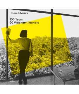 HOME STORIES.100 years, 20 visionary interiors