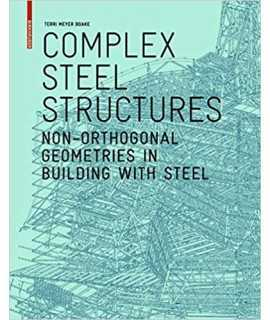 Complex Steel Structures : Non-Orthogonal Geometries in Building with Steel