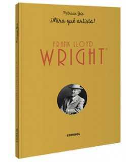 Frank Lloyd Wright ¡Mira Que Artista!