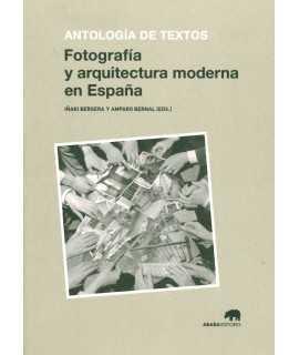 FOTOGRAFÍA Y ARQUITECTURA MODERNA EN ESPAÑA