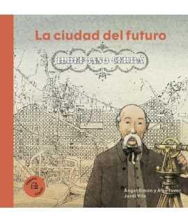 La ciudad del futuro. Ildefonso Cerdá