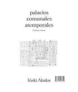 Palacios comunales atemporales.Genealogía y autonomía