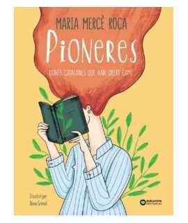 Pioneres:Dones catalanes que han obert camí