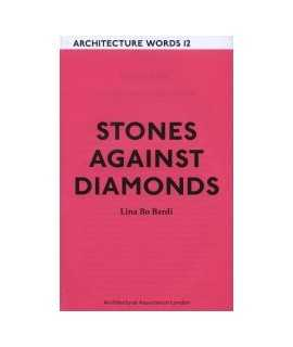 Stones againts diamonds.Lina Bo Bardi
