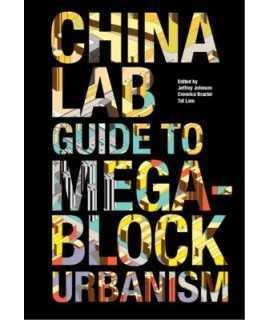 China Lab Guide to Mega-Block Urbanism